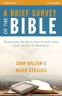 Image for A brief survey of the Bible  : discovering the big picutre of God's story from Genesis to Revelation: Study guide
