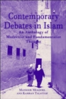 Image for Contemporary Debates in Islam : An Anthology of Modernist and. Fundamentalist Thought