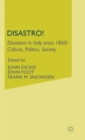Image for Disastro! Disasters in Italy since 1860  : culture, politics, society