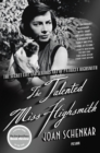 Image for The talented Miss Highsmith  : the secret life and serious art of Patricia Highsmith