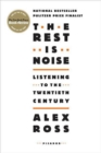 Image for The rest is noise  : listening to the twentieth century