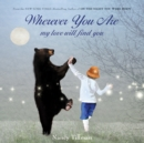 Image for Wherever You Are : My Love Will Find You