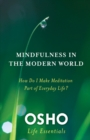 Image for Mindfulness and the modern world  : how do I make meditation part of everyday life?