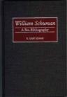 Image for William Schuman : A Bio-Bibliography