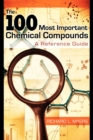 Image for The 100 most important chemical compounds  : a reference guide