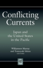 Image for Conflicting Currents : Japan and the United States in the Pacific