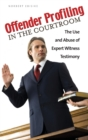 Image for Offender profiling in the courtroom  : the use and abuse of expert witness testimony