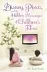 Image for Disney, Pixar, and the hidden messages of children's films