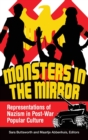 Image for Monsters in the mirror  : representations of Nazism in post-war popular culture