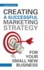 Image for Creating a Successful Marketing Strategy for Your Small New Business