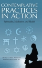 Image for Contemplative Practices in Action : Spirituality, Meditation, and Health
