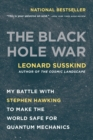 Image for The black hole war  : my battle with Stephen Hawking to make the world safe for quantum mechanics