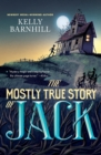 Image for The Mostly True Story of Jack