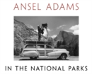 Image for Ansel Adams in the national parks  : photographs from America's wild places