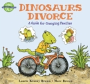Image for Dinosaurs divorce  : a guide to changing families