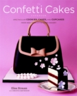 Image for The Confetti Cakes cookbook  : cookies, cakes, and cupcakes from New York City's famed bakery