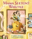 Image for Mama Seeton's whistle