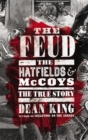 Image for The Feud : The Hatfields and McCoys - The True Story