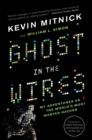 Image for Ghost in the wires  : my adventures as the world's most wanted hacker