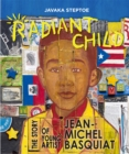 Image for Radiant child  : the story of young artist Jean-Michel Basquiat