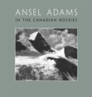 Image for Ansel Adams in the Canadian Rockies