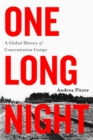 Image for One long night  : a global history of concentration camps