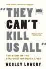 Image for They Can't Kill Us All : The Story of the Struggle for Black Lives