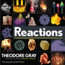 Image for Reactions  : an illustrated exploration of elements, molecules, and change in the universe