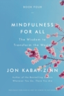 Image for Mindfulness for All : The Wisdom to Transform the World