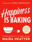 Image for Happiness is baking  : cakes, pies, tarts, muffins, brownies, cookies