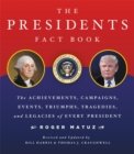 Image for The presidents fact book  : the achievements, campaigns, events, triumphs, and legacies of every president