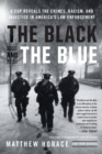 Image for The black and the blue  : a cop reveals the crimes, racism, and injustice in America's law enforcement