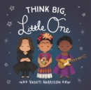 Image for Think Big, Little One