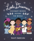 Image for Little Dreamers: Visionary Women Around the World