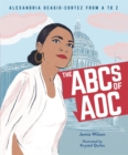 Image for The ABCs of AOC  : Alexandria Ocasio-Cortez from A to Z