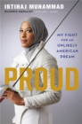 Image for Proud  : my fight for an unlikely American dream
