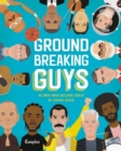 Image for Groundbreaking guys  : 40 men who became great by doing good