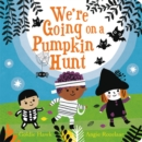 Image for We're Going on a Pumpkin Hunt
