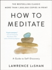 Image for How to Meditate : A Guide to Self-Discovery