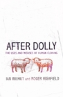 Image for After Dolly  : the uses and misuses of human cloning