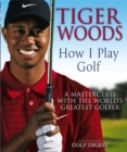 Image for Tiger Woods: How I Play Golf