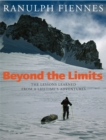 Image for Beyond the limits  : the lessons learned from a lifetime's adventures