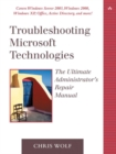Image for Troubleshooting Microsoft technologies  : the administrator's repair manual