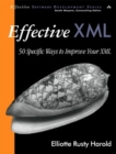 Image for Effective XML  : 50 specific ways to improve your XML