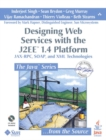 Image for Designing web services with the J2EE 1.4 platform  : JAX-RPC, SOAP, and XML technologies