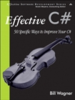 Image for Effective C#  : 50 specific ways to improve your C#