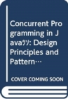 Image for Concurrent programming in Java  : design principles and patterns