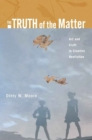 Image for The truth of the matter  : art and craft in creative nonfiction