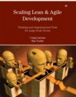 Image for Scaling lean & agile development  : thinking and organizational tools for large- scale Scrum