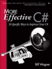 Image for More effective C#  : 50 specific ways to improve your C#